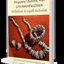 Gyurmaékszerek – Millefiori és egyéb technikák - E-book, DIY (leírások), Gyurma, Kiégethető gyurma, Ékszerkészítés, Gyurma, Kiégethető gyurma, Rendeld meg 60 oldalas gyurmakönyv e-book-unkat és késztsd el saját kezüleg gyurmaékszereidet Hegye..., Alkotók boltja