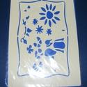 Sablon-24 (29x20 cm/1 db) - virágok, Szerszámok, eszközök,  Sablon-24 - virágok (többféle)  Rugalmas, műanyag sablon festékhez és struktúrpasztához.Kö..., Alkotók boltja