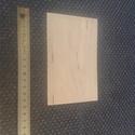Rétegelt lemez alap - 15 x 10 cm, Fa, Rétegelt lemez, fa alap, Famegmunkálás, Egyéb fa, Pirogravírozás, Nyír rétegelt lemezből készült  fa alap.  Mérete: 15x10 cm  Vastagsága: 4 mm  Súlya: 70 g    - 15 D..., Alkotók boltja