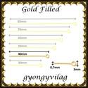 Gold  Filled szerelőpálca hurkos végű  40  x 0,7mm-es, Gyöngy, ékszerkellék, Egyéb alkatrész, , Alkotók boltja