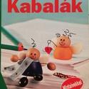 kabalák, színes ötletek 2004/110 szabásmintákkal, Könyv, újság, Új könyv, Mindenmás, kabalák, színes ötletek 2004/110 szabásmintákkal , Alkotók boltja