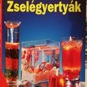 zselégyertyák 2005/134, Könyv, újság, Új könyv, Mindenmás, zselégyertyák 2005/134 , Alkotók boltja