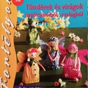Tündérek és virágok papírzsinórból szalagból, színes ötletek Fortélyok 92, Könyv, újság, Új könyv, Tündérek és virágok papírzsinórból szalagból, színes ötletek Fortélyok 92 , Alkotók boltja