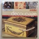 Maggie Pryce - Decoupage, Könyv, újság, Új könyv, Decoupage, szalvétatechnika, Decoupage alap, A decoupage több száz éves mesterségét inspiráló mintákkal és hasznos ötletekkel ünnepeljük -25 ere..., Alkotók boltja