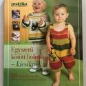 Egyszerű kötött holmik - kicsiknek, Könyv, újság, Új könyv, Kötés, horgolás, Elragadó ötletek a legkisebbeknek, a bájos kisruháktól a különleges kiegészítőkön át a játékokig. K..., Alkotók boltja