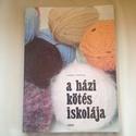 Ludmila Pesková - A házi kötés iskolája, Könyv, újság, Használt könyv, A könyv segítséget, ötleteket nyújt a kézimunkázóknak., Alkotók boltja