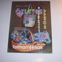 Ötletes könyv foltvarróknak, Textil, Képekkel, rajzokkal leírásokkal segítő könyv a foltvarróknak. Újszerű állapotban eladó., Alkotók boltja