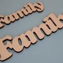 Family felirat, Dekorációs kellékek, Fa, Famegmunkálás, Két méretben készített és csomagolt Family felirat, 3mm-es rétegelt lemezből, natúr színben. Mérete..., Alkotók boltja